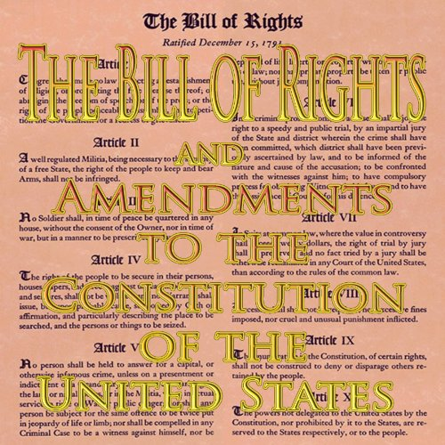 The Bill of Rights and Amendments to the Constitution ...