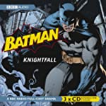 Batman: Knightfall: A BBC Full-Cast R...