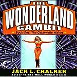 The Cybernetic Walrus: The Wonderland Gambit, Book 1 | Jack L. Chalker