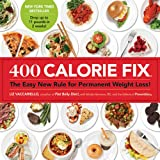 img - for 400 Calorie Fix: The Easy New Rule for Permanent Weight Loss! book / textbook / text book