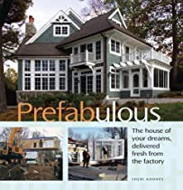 Free Prefabulous: The House of Your Dreams Delivered Fresh from the Factory Ebooks & PDF Download