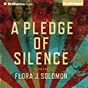 A Pledge of Silence (       UNABRIDGED) by Flora J. Solomon Narrated by Kate Rudd