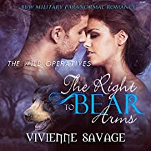 The Right to Bear Arms: Wild Operatives, Book 1 Audiobook by Vivienne Savage Narrated by Shoshana Franck, Samuel Boden