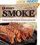 Weber's Smoke: A Guide to Smoke Cooki...