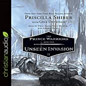 The Prince Warriors and the Unseen Invasion: The Prince Warriors, Book 2 | Priscilla Shirer