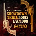 Showdown Trail: A Western Duo (       UNABRIDGED) by Louis L'Amour, Jon Tuska Narrated by Jim Gough