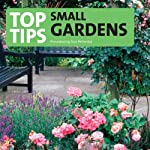 Top Tips for Small Gardens   Tom Petherick