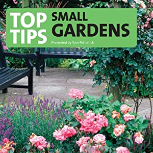 Top Tips for Small Gardens | [Tom Petherick]
