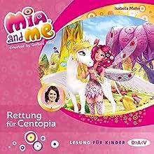 Rettung für Centopia (Mia and me 26) Hörbuch von Isabella Mohn Gesprochen von: Friedel Morgenstern