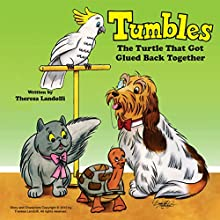 Tumbles: The Turtle That Got Glued Back Together (       UNABRIDGED) by Theresa Landolfi Narrated by Chuck McKibben