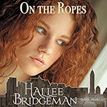 On the Ropes: A Romantic Suspense Novella | Livre audio Auteur(s) : Hallee Bridgeman Narrateur(s) : Gene Rowley