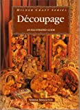 Decoupage: An Illustrated Guide (Milner Craft Series) (1863510486) by Singleton, Nerida