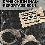 Hackersagen: Operation Monokel (Dansk Kriminalreportage 2014) | Thomas Andersen