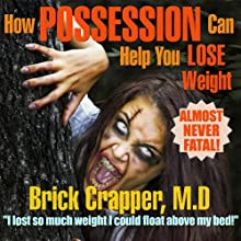 How Possession Can Help You Lose Weight (       UNABRIDGED) by Chris Dolley Narrated by Scott Coppola