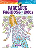 Creative Haven Fabulous Fashions of the 1960s Coloring Book (Adult Coloring)