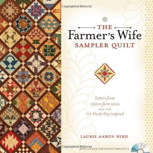 The Farmer's Wife Sampler Quilt: Letters from 1920s Farm Wives and the 111 Blocks They Inspired by Hird, Laurie Aaron Pap/Cdr Edition (10/9/2009)