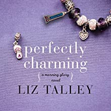Perfectly Charming Audiobook by Liz Talley Narrated by Brittany Pressley