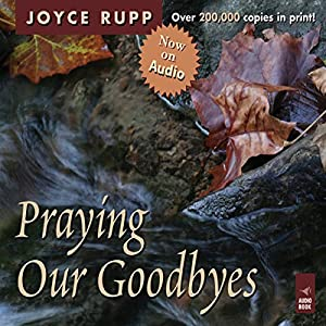 Praying Our Goodbyes Audiobook