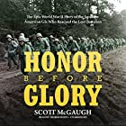Honor Before Glory: The Epic World War II Story of the Japanese American GIs Who Rescued the Lost Battalion Hörbuch von Scott McGaugh Gesprochen von: Traber Burns