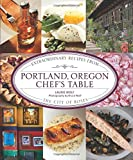 61ue5TRZBxL. SL160 : Portland, Oregon Chefs Table: Extraordinary Recipes From The City Of Roses   Food and Travel