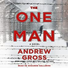 The One Man: A Novel Audiobook by Andrew Gross Narrated by Edoardo Ballerini