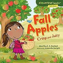 Fall Apples: Crisp and Juicy | Livre audio Auteur(s) : Martha E. H. Rustad Narrateur(s) :  Intuitive