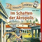 Im Schatten der Akropolis: Ein Ratekrimi aus dem alten Griechenland (Mission History) | Renée Holler