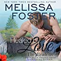 Healed by Love: Nate Braden: Bradens at Peaceful Harbor, Book 1 Hörbuch von Melissa Foster Gesprochen von: B.J. Harrison