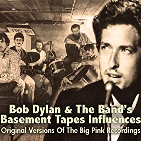 Bob Dylan & The Band's Basement Tapes Influences