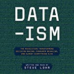 Data-ism: The Revolution Transforming Decision Making, Consumer Behavior, and Almost Everything Else | Steve Lohr