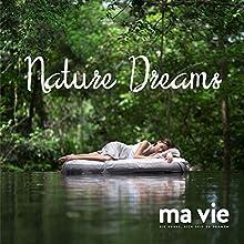 Nature Dreams Hörbuch von Katja Schütz Gesprochen von: Carmen Molinar