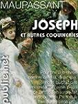 Joseph, et autres coquineries: contes...