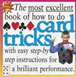 The Most Excellent Book of How to Do Card Tricks