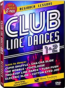 Club Line Dances 1 & 2: Beginner Lessons - Learn to dance the Wobble, Electric Slide, Cha-Cha Slide, Two-Step Line Dance, Cupid Shuffle, Cotton Eyed Joe, Footloose & Tush Push by Dance Videos Direct