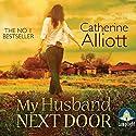 My Husband Next Door Audiobook by Catherine Alliott Narrated by Alison Reid
