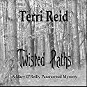 Twisted Paths: Mary O'Reilly Paranormal Mystery, Book 9 Audiobook by Terri Reid Narrated by Erin Spencer