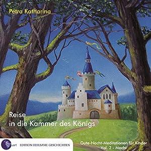 Reise in die Kammer des Königs (Gute-Nacht-Meditationen für Kinder 2: Macht) Hörbuch
