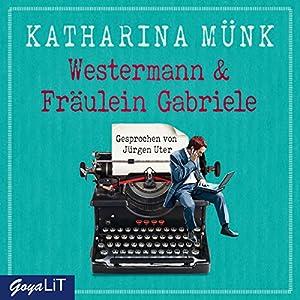 Westermann und Fräulein Gabriele Hörbuch