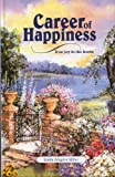 img - for Career Of Happiness: True Joy In The Home book / textbook / text book