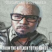 From the Kitchen to the Grave | [Christian Giovanni]