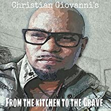 From the Kitchen to the Grave (       UNABRIDGED) by Christian Giovanni Narrated by Lisa Larsen