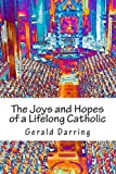 img - for The Joys and Hopes of a Lifelong Catholic book / textbook / text book