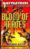 Battletech  11 Blood Of Heroes