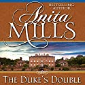 The Duke's Double Audiobook by Anita Mills Narrated by Rosalind Ashford