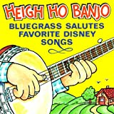 Heigh-Ho Banjo: Bluegrass Salutes Favorite Disney Songs