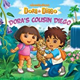 img - for Dora's Cousin Diego (Dora & Diego) book / textbook / text book