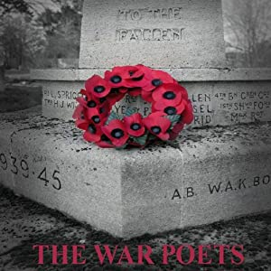 The War Poets | [Wilfred Owen, Seigfried Sassoon, Rupert Brooke]