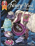 img - for Fancy Work with Beading (Suzanne McNeill design originals) by Cindy Gorder (2000-01-01) book / textbook / text book