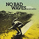 img - for No Bad Waves: Talking Story with Mickey Muoz   [NO BAD WAVES] [Hardcover] book / textbook / text book