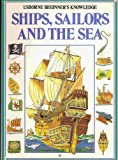 Ships, Sailors and the Sea (Beginner's Knowledge Series) J. Miles, Caroline Young and C. King